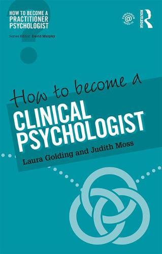 How to become a Clinical Psychologist - How to become a Practitioner Psychologist (Paperback)