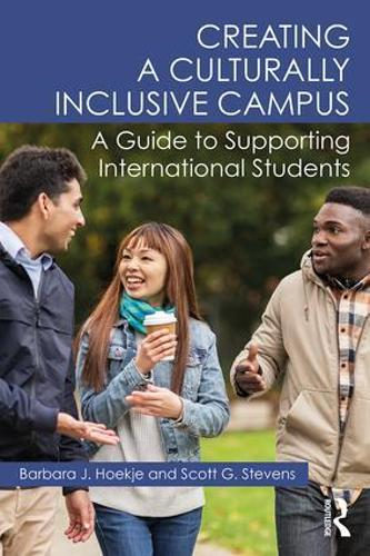 Creating a Culturally Inclusive Campus: A Guide to Supporting International Students (Paperback)