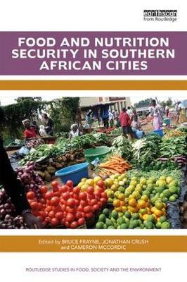 Food and Nutrition Security in Southern African Cities - Routledge Studies in Food, Society and the Environment (Hardback)