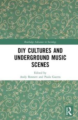 DIY Cultures and Underground Music Scenes - Routledge Advances in Sociology (Hardback)