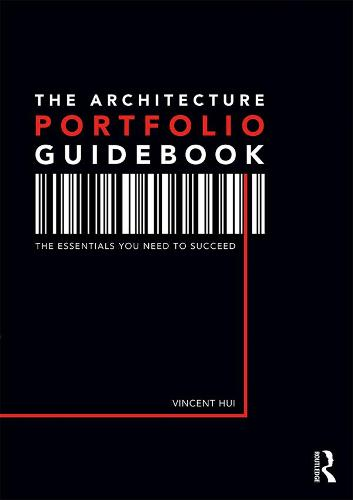 The Architecture Portfolio Guidebook: Curating for Work or School (Hardback)
