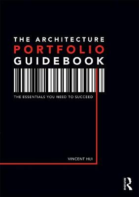 The Architecture Portfolio Guidebook: Curating for Work or School (Paperback)
