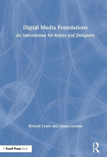 Digital Media Foundations: A Hands-On Introduction (Hardback)