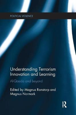 Understanding Terrorism Innovation and Learning: Al-Qaeda and Beyond - Political Violence (Paperback)