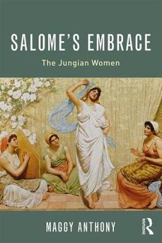 Salome's Embrace: The Jungian Women (Paperback)