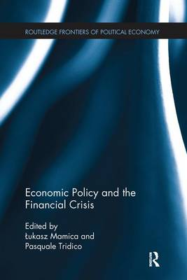 Economic Policy and the Financial Crisis - Routledge Frontiers of Political Economy (Paperback)