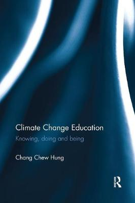 Climate Change Education: Knowing, doing and being (Paperback)