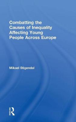 Combatting the Causes of Inequality Affecting Young People Across Europe (Hardback)