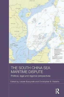 The South China Sea Maritime Dispute: Political, Legal and Regional Perspectives - Routledge Security in Asia Pacific Series (Paperback)