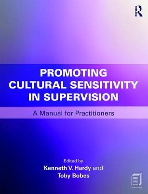 Promoting Cultural Sensitivity in Supervision: A Manual for Practitioners (Paperback)