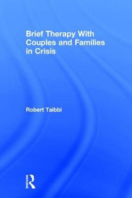 Brief Therapy With Couples and Families in Crisis (Hardback)