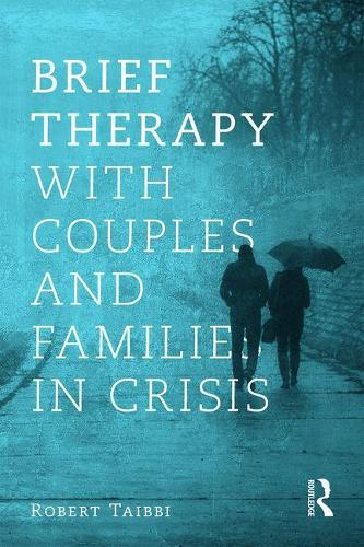 Brief Therapy With Couples and Families in Crisis (Paperback)