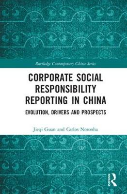Corporate Social Responsibility Reporting in China: Evolution, Drivers and Prospects - Routledge Contemporary China Series (Hardback)