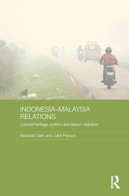 Indonesia-Malaysia Relations: Cultural Heritage, Politics and Labour Migration (Paperback)