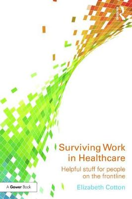 Surviving Work in Healthcare: Helpful stuff for people on the frontline (Paperback)