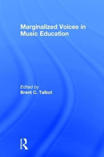 Marginalized Voices in Music Education (Hardback)