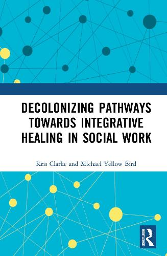 Holistic Pathways to Integrative Social Work (Hardback)