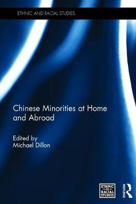 Chinese Minorities at home and abroad - Ethnic & Racial Studies (Hardback)