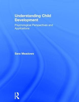 Understanding Child Development: Psychological Perspectives and Applications (Hardback)
