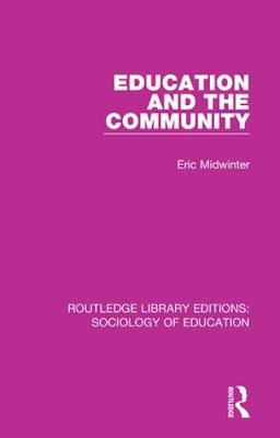Education and the Community - Routledge Library Editions: Sociology of Education 37 (Hardback)