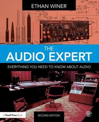 The Audio Expert: Everything You Need to Know About Audio (Paperback)