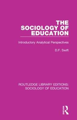 The Sociology of Education: Introductory Analytical Perspectives - Routledge Library Editions: Sociology of Education 54 (Hardback)