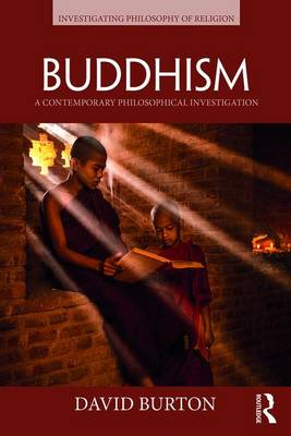 Buddhism: A Contemporary Philosophical Investigation - Investigating Philosophy of Religion (Paperback)