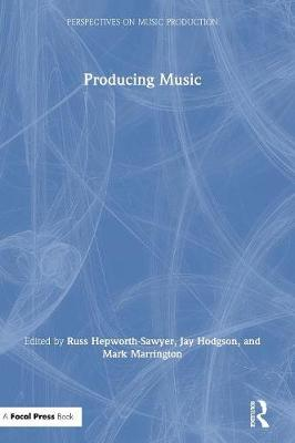 Producing Music - Perspectives on Music Production (Hardback)