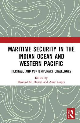 Maritime Security in the Indian Ocean and Western Pacific: Heritage and Contemporary Challenges (Hardback)
