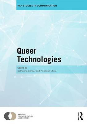 Queer Technologies: Affordances, Affect, Ambivalence (Hardback)