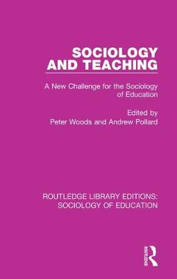 Sociology and Teaching: A New Challenge for the Sociology of Education - Routledge Library Editions: Sociology of Education 61 (Hardback)
