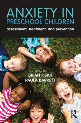 Anxiety in Preschool Children: Assessment, Treatment, and Prevention (Paperback)