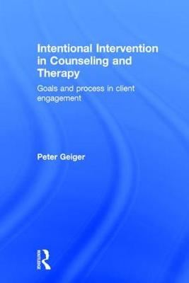 Intentional Intervention in Counseling and Therapy: Goals and process in client engagement (Hardback)