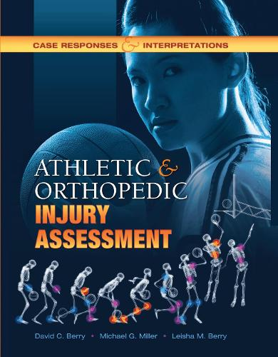 Athletic and Orthopedic Injury Assessment: Case Responses and Interpretations (Hardback)