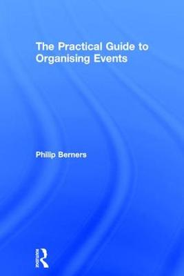 The Practical Guide to Organising Events (Hardback)
