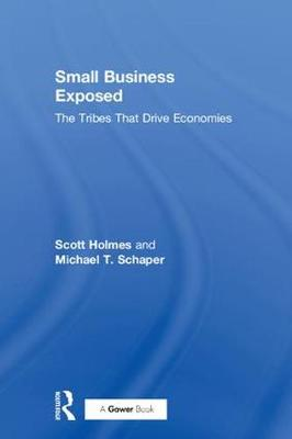 Small Business Exposed: The Tribes That Drive Economies (Hardback)