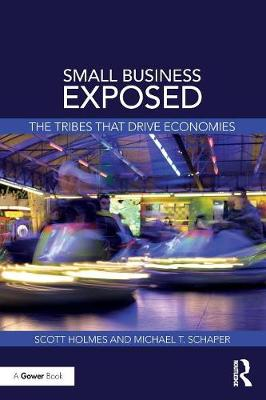 Small Business Exposed: The Tribes That Drive Economies (Paperback)