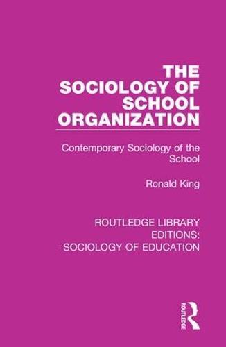 The Sociology of School Organization: Contemporary Sociology of the School - Routledge Library Editions: Sociology of Education 30 (Hardback)