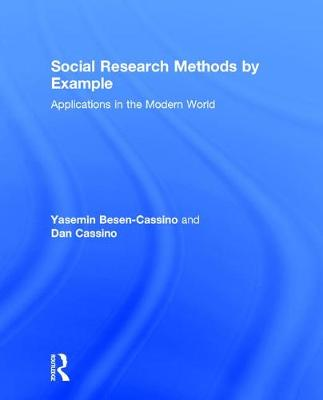 Social Research Methods by Example: Applications in the Modern World (Hardback)