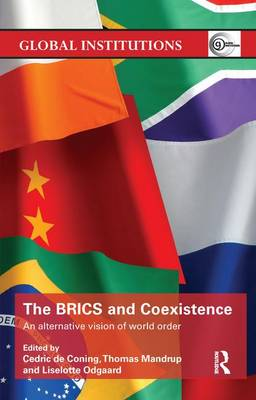 The BRICS and Coexistence: An Alternative Vision of World Order (Paperback)
