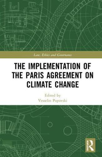 The Implementation of the Paris Agreement on Climate Change - Law, Ethics and Governance (Hardback)