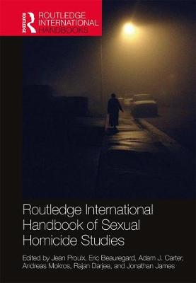 Routledge International Handbook of Sexual Homicide Studies - Routledge International Handbooks (Hardback)