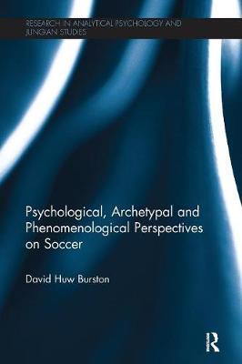 Psychological, Archetypal and Phenomenological Perspectives on Soccer (Paperback)