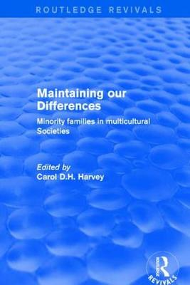 Revival: Maintaining our Differences (2001): Minority Families in Multicultural Societies - Routledge Revivals (Paperback)