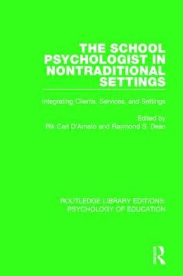The School Psychologist in Nontraditional Settings: Integrating Clients, Services, and Settings - Routledge Library Editions: Psychology of Education (Hardback)