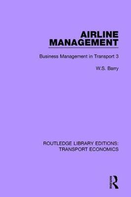 Airline Management: Business Management in Transport 3 - Routledge Library Editions: Transport Economics (Paperback)