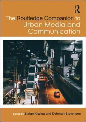 The Routledge Companion to Urban Media and Communication (Hardback)