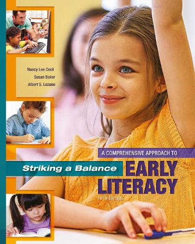 Striking a Balance: A Comprehensive Approach to Early Literacy: A Comprehensive Approach to Early Literacy (Hardback)