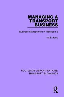 Managing a Transport Business: Business Management in Transport 2 - Routledge Library Editions: Transport Economics (Paperback)