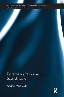 Extreme Right Parties in Scandinavia - Extremism and Democracy (Paperback)
